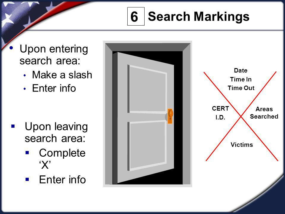 6 Upon entering search area: Upon leaving search area: Complete 'X'