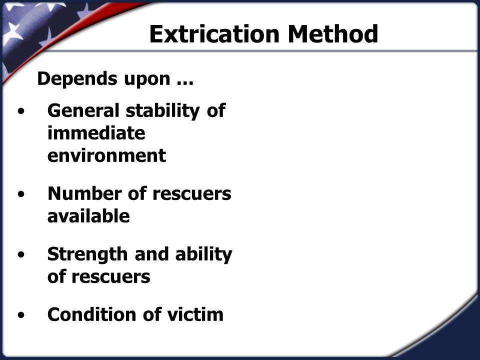 Extrication Method Depends upon ...