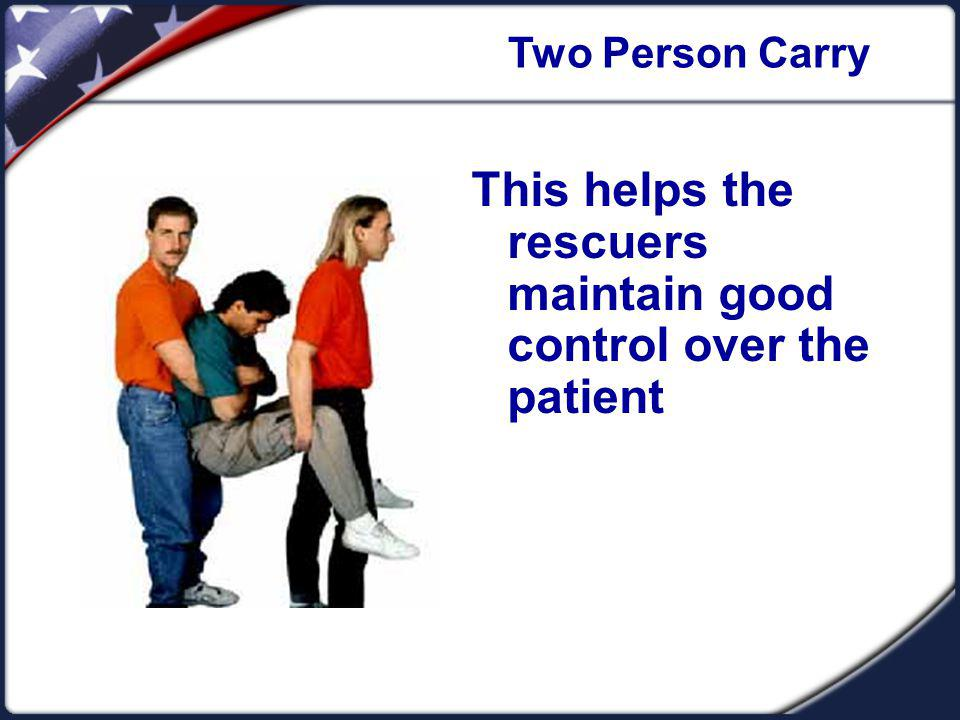 This helps the rescuers maintain good control over the patient