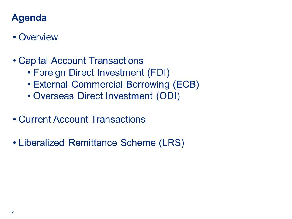 Agenda Overview. Capital Account Transactions. Foreign Direct Investment (FDI) External Commercial Borrowing (ECB)