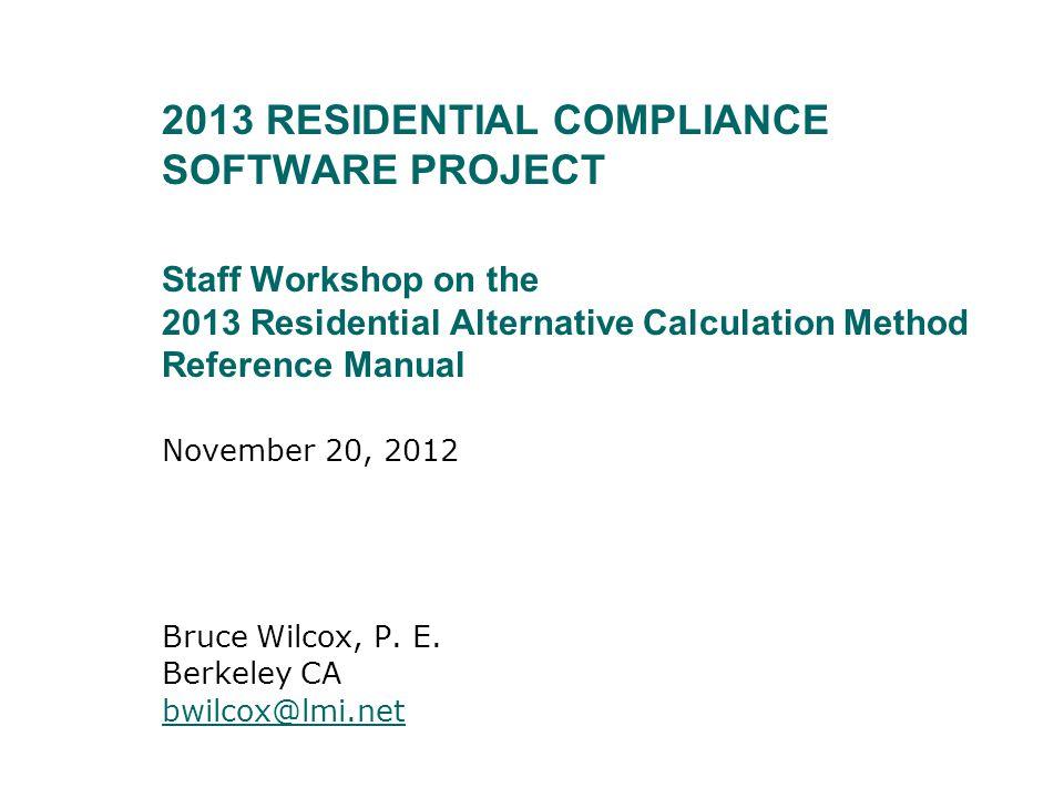 November 20, 2012 Bruce Wilcox, P. E. Berkeley CA bwilcox@lmi.net