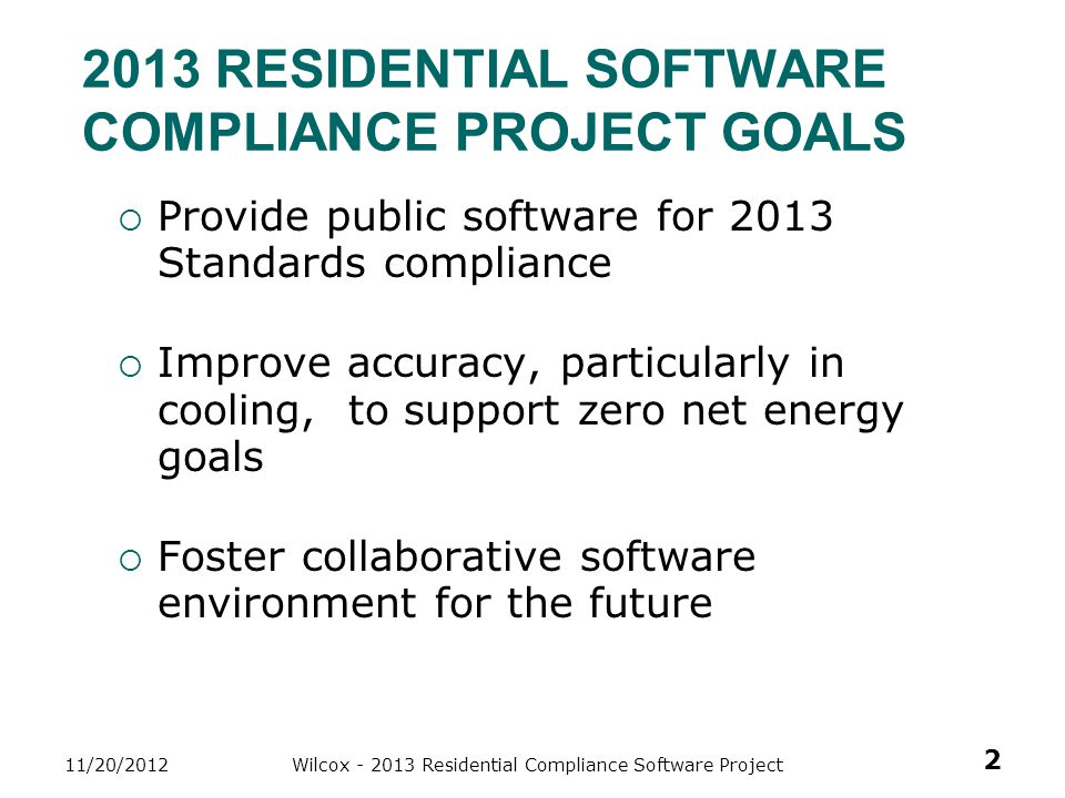 2013 Residential Software compliance project Goals