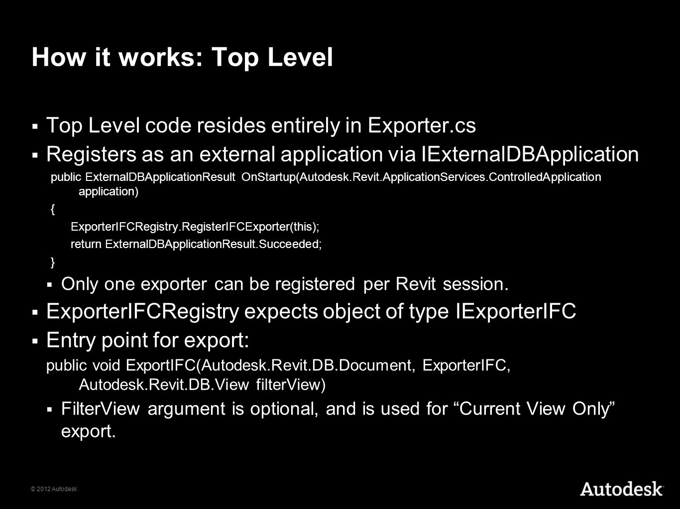 How it works: Top Level Top Level code resides entirely in Exporter.cs