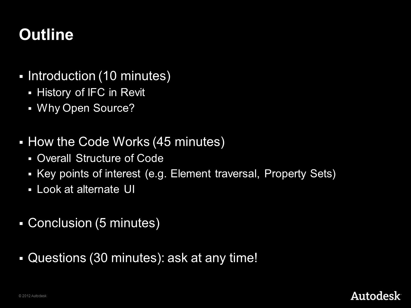 Outline Introduction (10 minutes) How the Code Works (45 minutes)