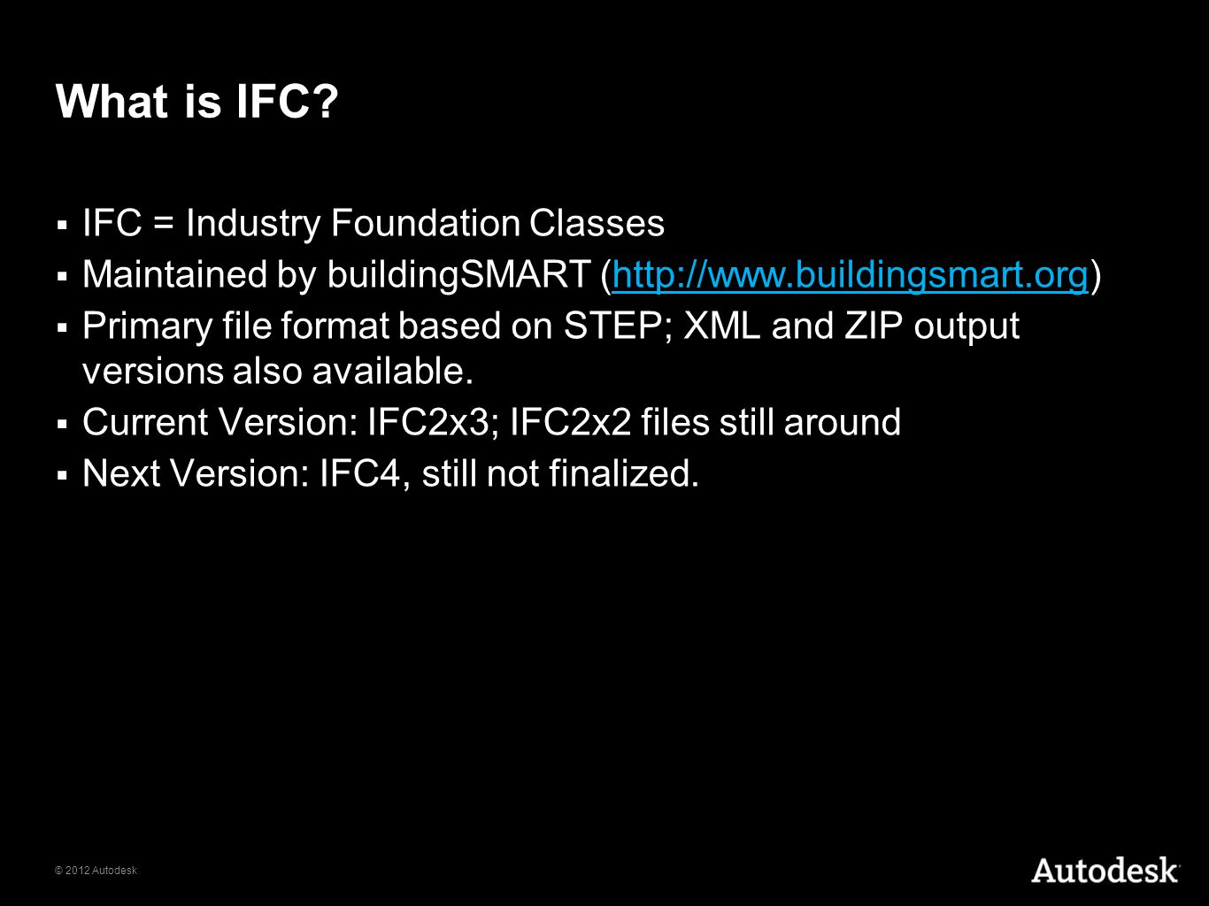 What is IFC IFC = Industry Foundation Classes