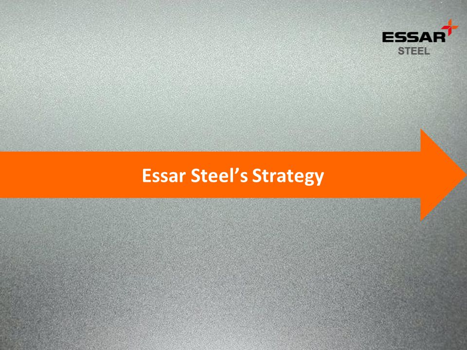 Essar Steel's Strategy