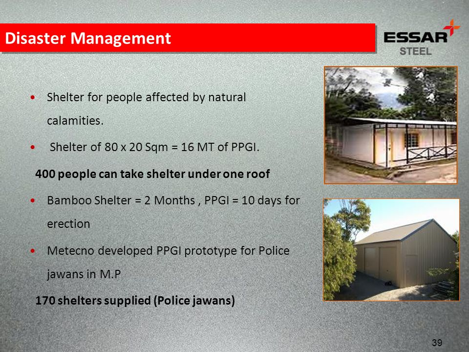 Disaster Management Shelter for people affected by natural calamities.