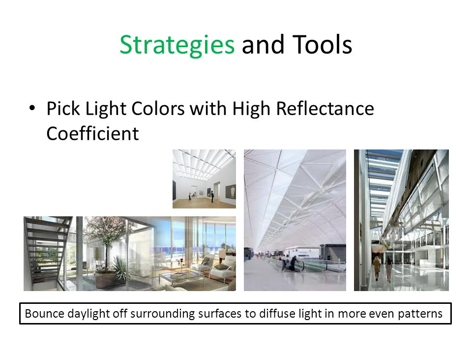 Strategies and Tools Pick Light Colors with High Reflectance Coefficient.