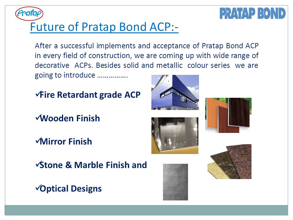 Future of Pratap Bond ACP:-