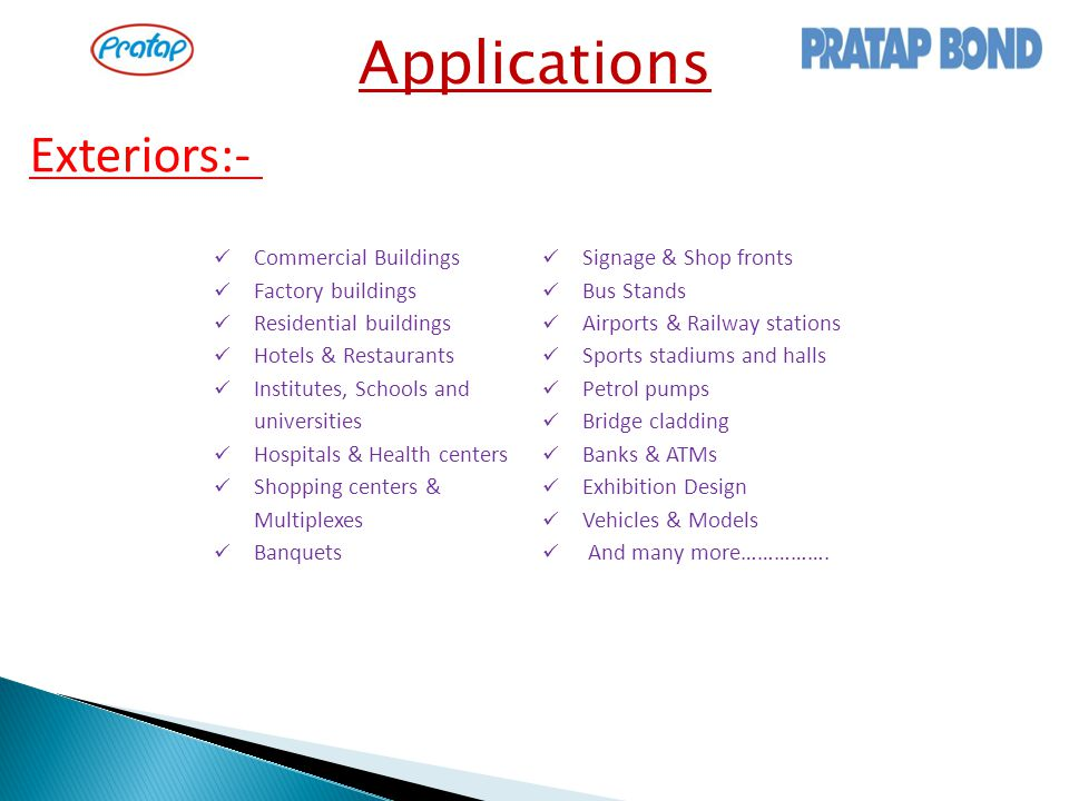 Applications Exteriors:- Commercial Buildings Factory buildings