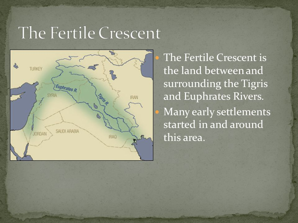 The Fertile Crescent The Fertile Crescent is the land between and surrounding the Tigris and Euphrates Rivers.