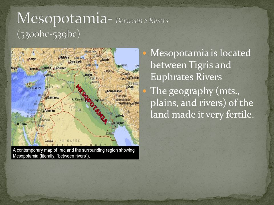 Mesopotamia- Between 2 Rivers (5300bc-539bc)