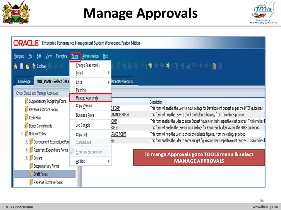To mange Approvals go to TOOLS menu & select MANAGE APPROVALS
