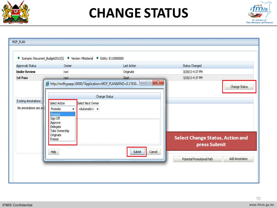 Select Change Status, Action and press Submit