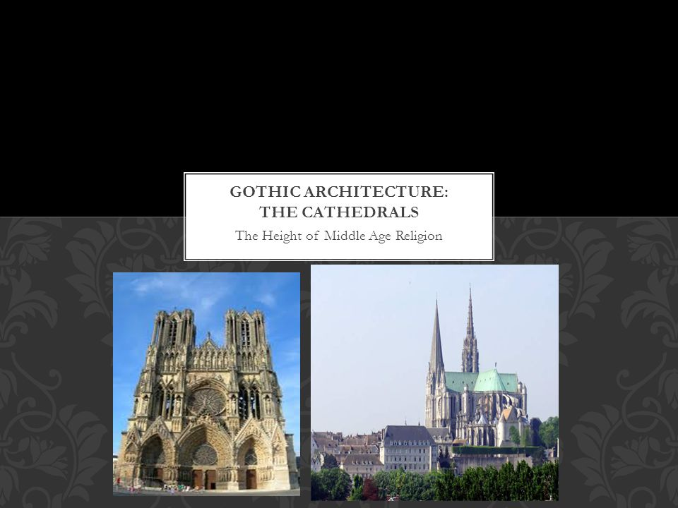 Gothic Architecture: the Cathedrals