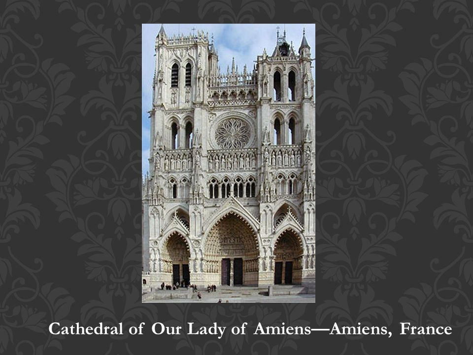 Cathedral of Our Lady of Amiens—Amiens, France