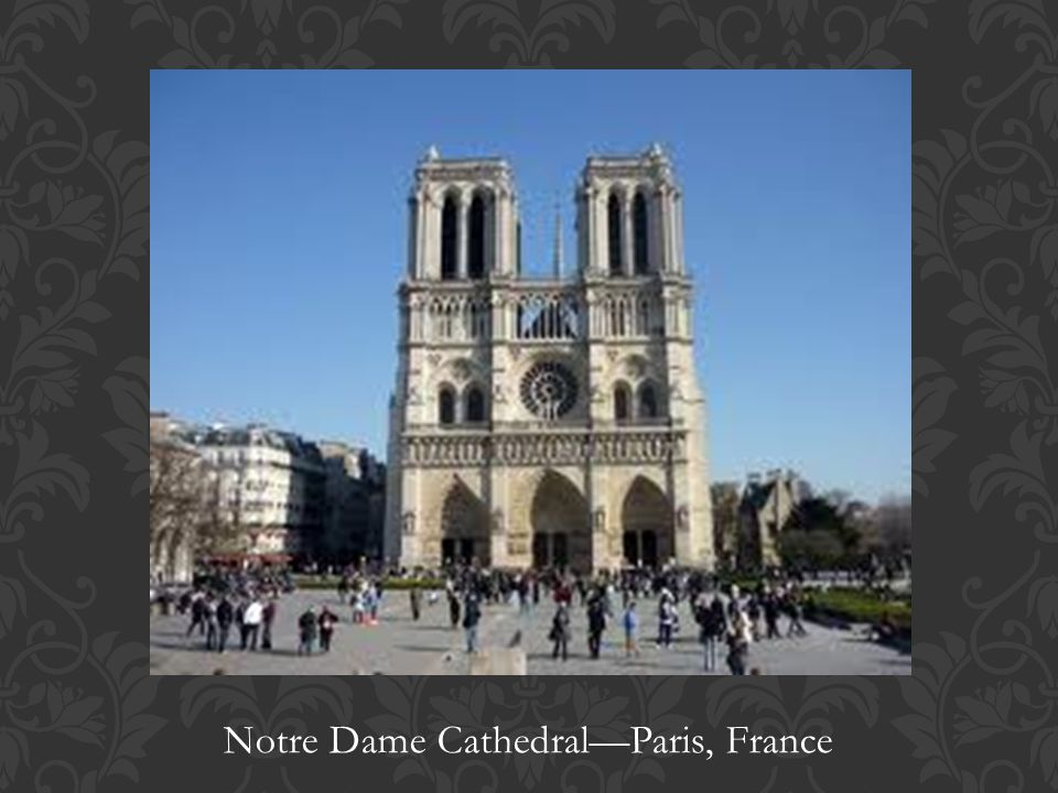 Notre Dame Cathedral—Paris, France