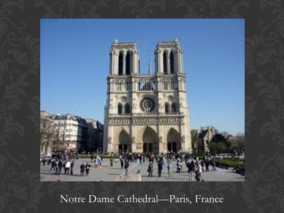 Notre Dame Cathedral—Paris, France
