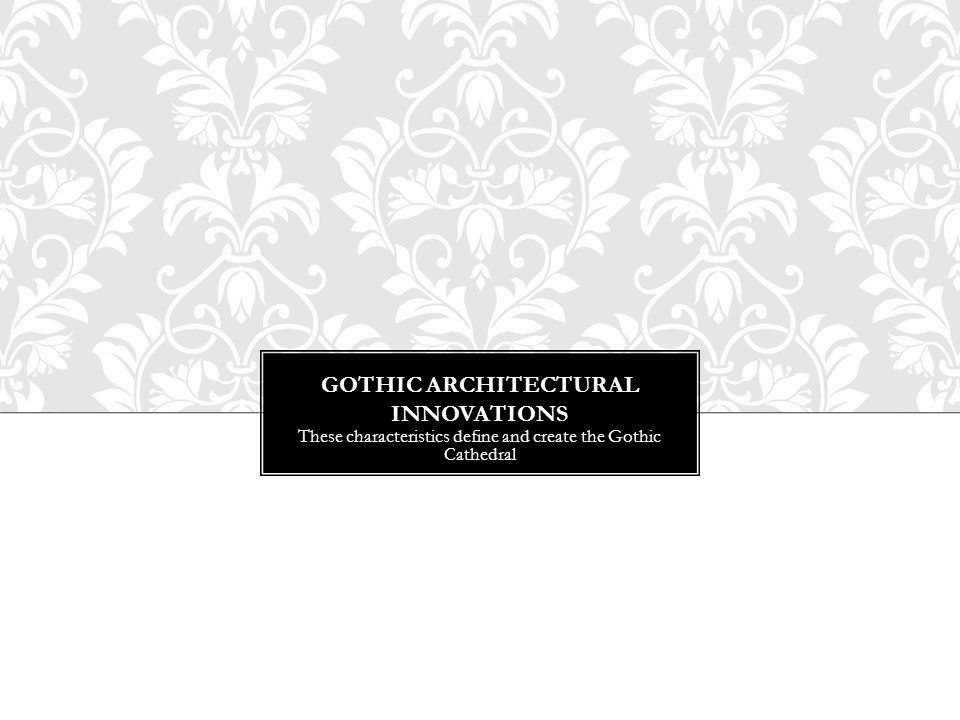 Gothic Architectural Innovations