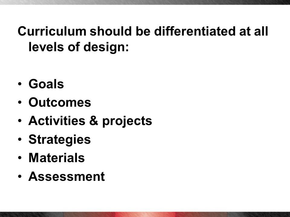 Curriculum should be differentiated at all levels of design: