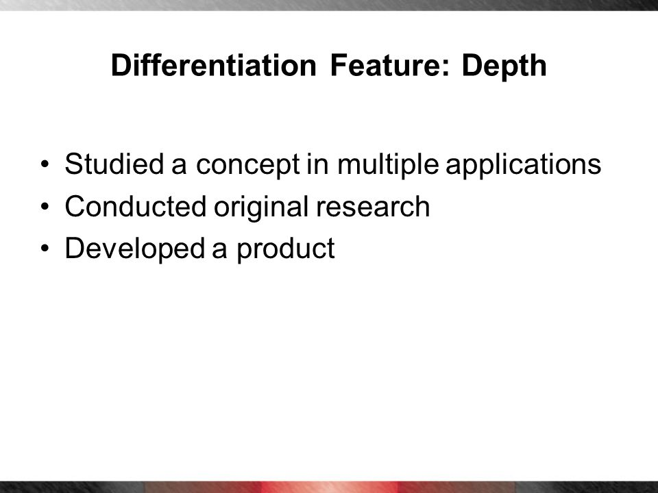 Differentiation Feature: Depth