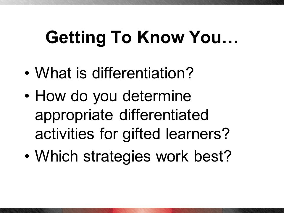 Getting To Know You… What is differentiation