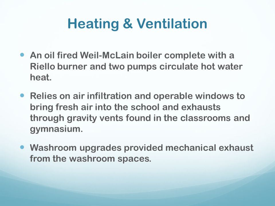 Heating & Ventilation An oil fired Weil-McLain boiler complete with a Riello burner and two pumps circulate hot water heat.