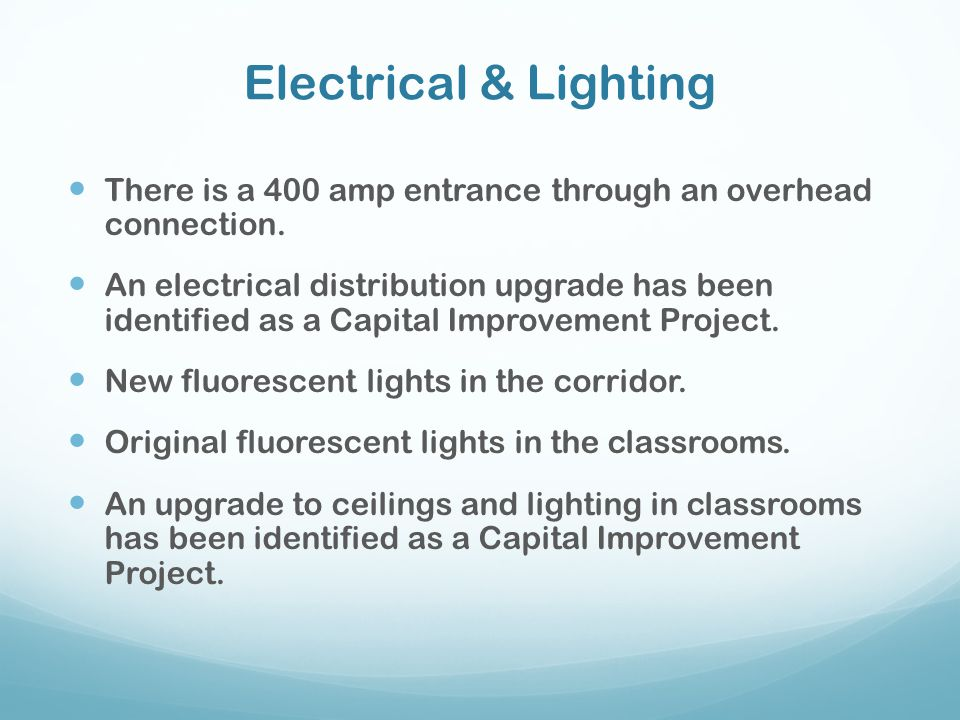 Electrical & Lighting There is a 400 amp entrance through an overhead connection.