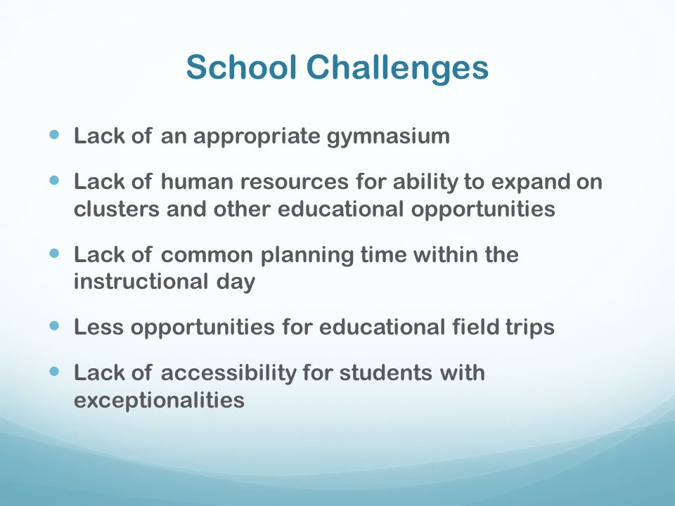 School Challenges Lack of an appropriate gymnasium