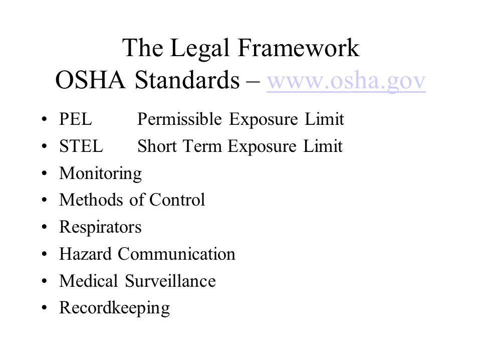 The Legal Framework OSHA Standards – www.osha.gov