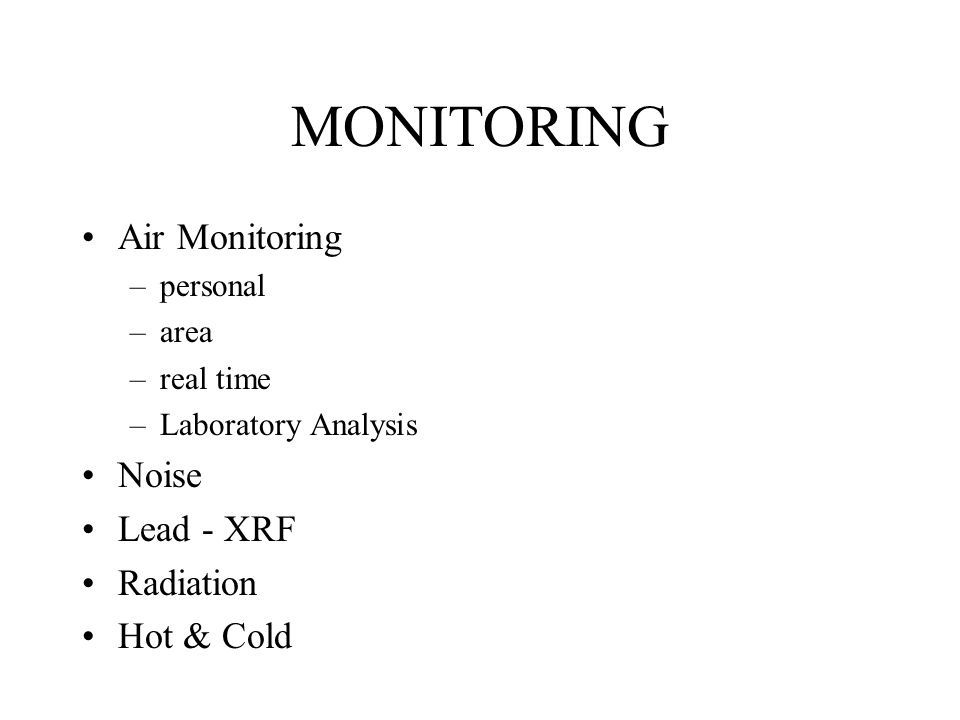 MONITORING Air Monitoring Noise Lead - XRF Radiation Hot & Cold