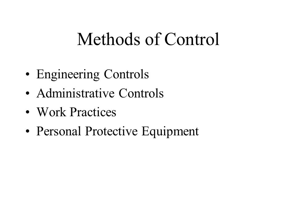Methods of Control Engineering Controls Administrative Controls