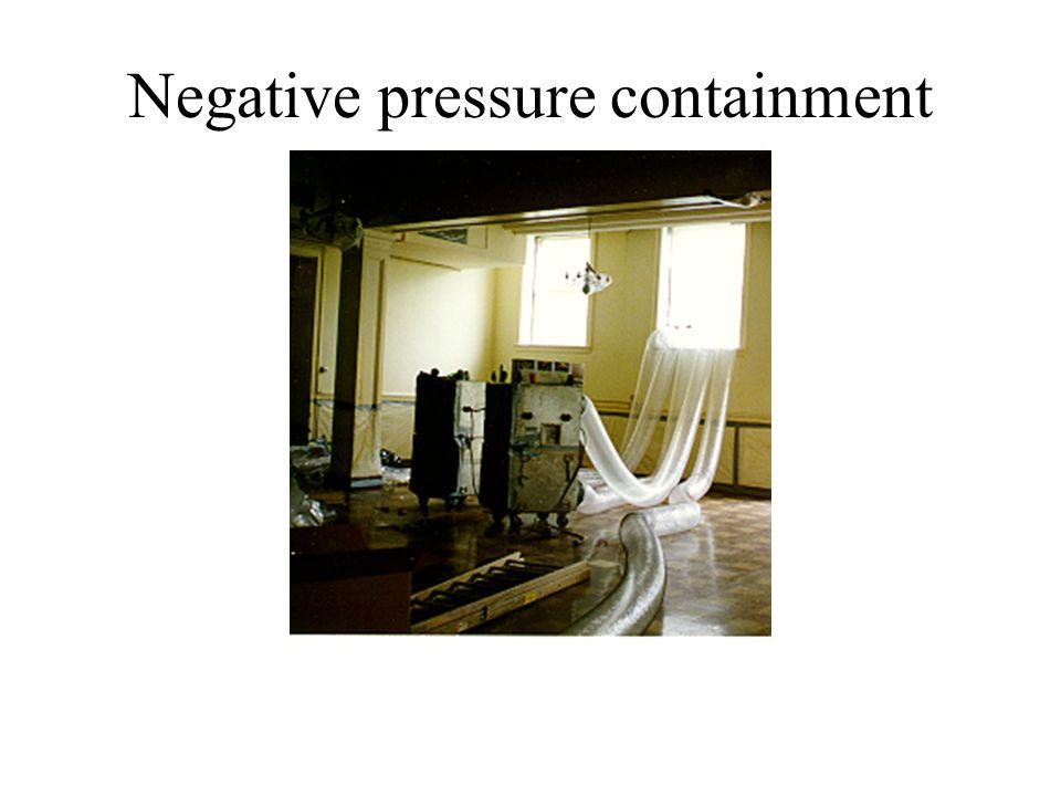 Negative pressure containment