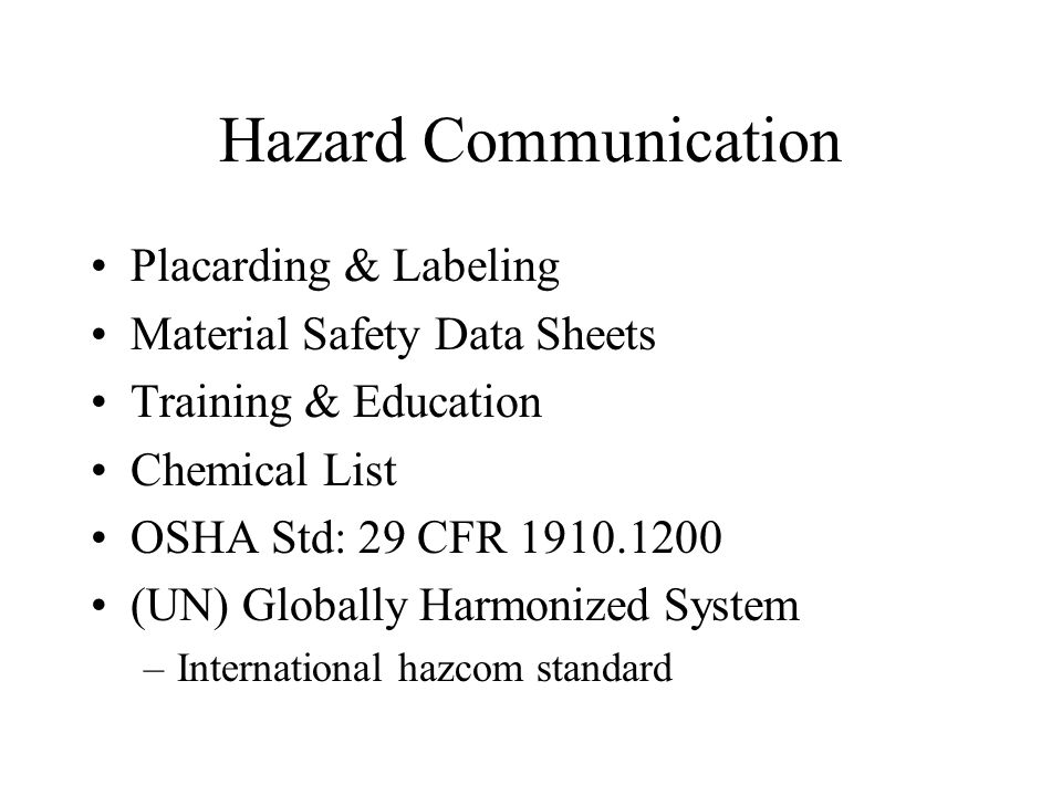Hazard Communication Placarding & Labeling Material Safety Data Sheets