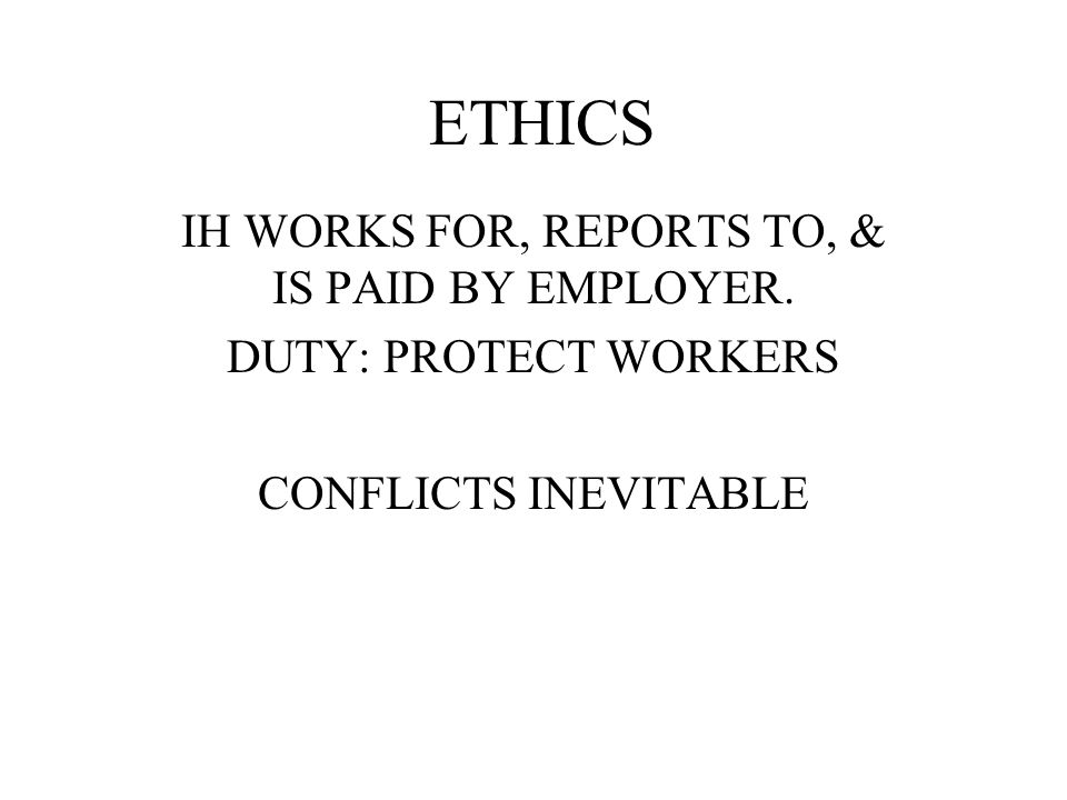 IH WORKS FOR, REPORTS TO, & IS PAID BY EMPLOYER.