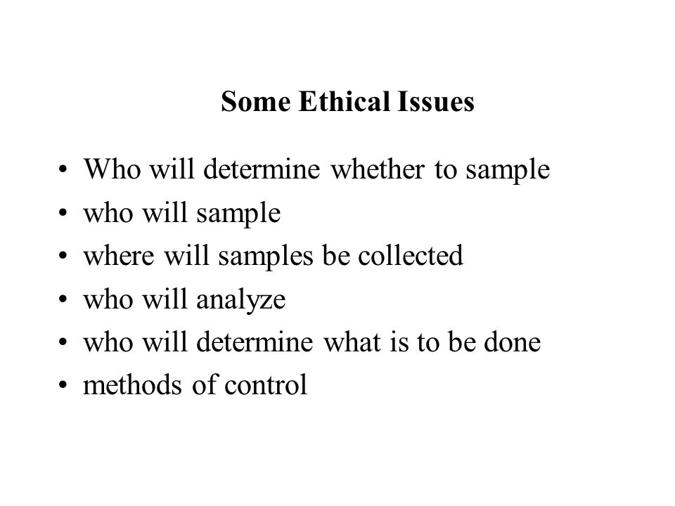 Who will determine whether to sample who will sample