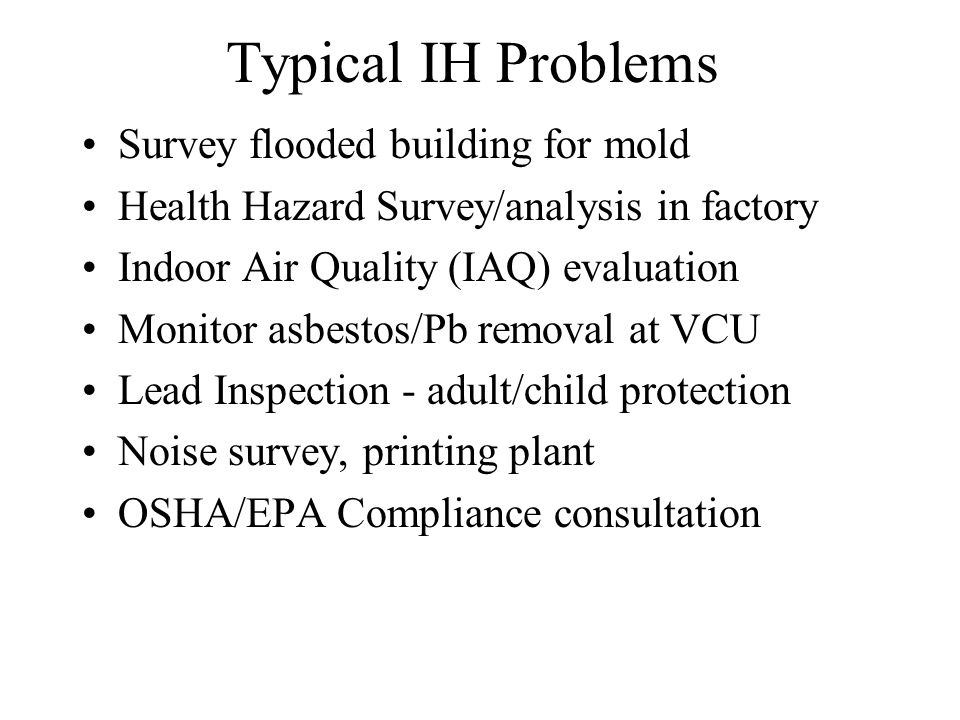 Typical IH Problems Survey flooded building for mold