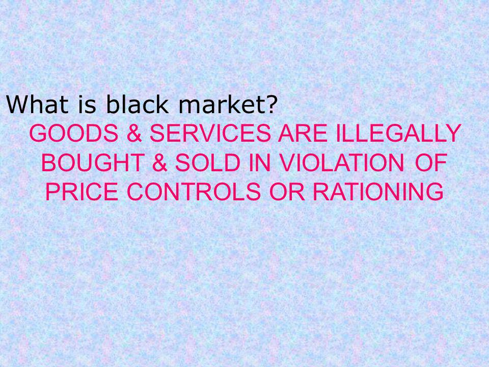 What is black market.
