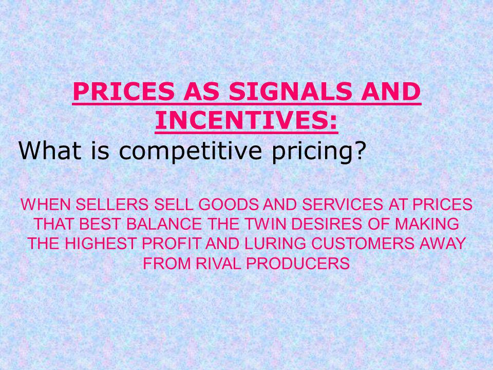 PRICES AS SIGNALS AND INCENTIVES: