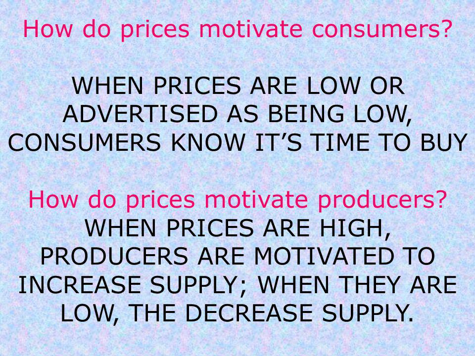 How do prices motivate consumers