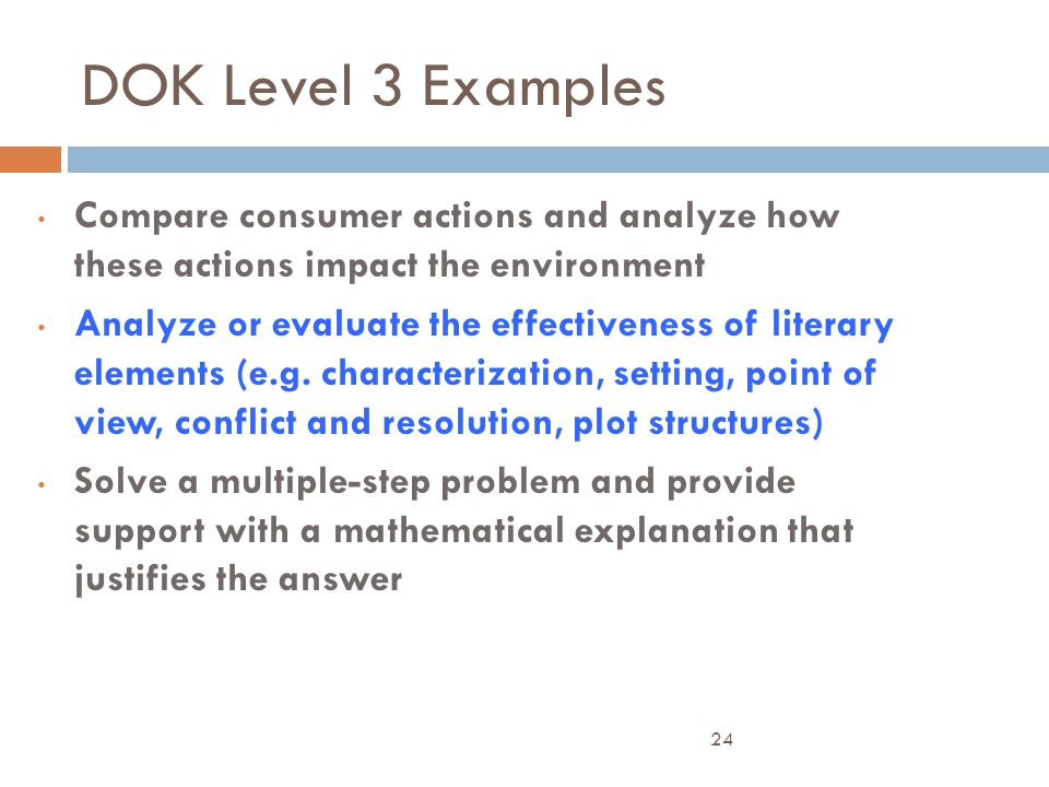 DOK Level 3 Examples Compare consumer actions and analyze how these actions impact the environment.