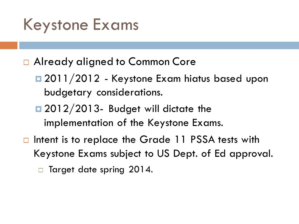 Keystone Exams Already aligned to Common Core