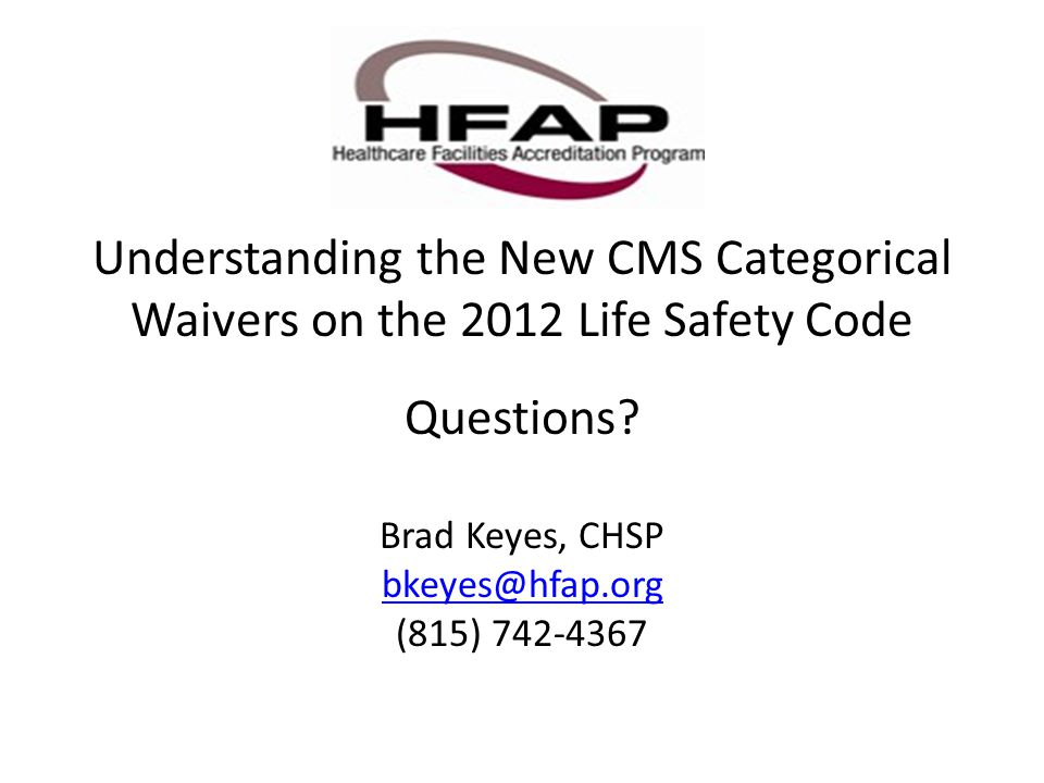 Understanding the New CMS Categorical Waivers on the 2012 Life Safety Code Questions.
