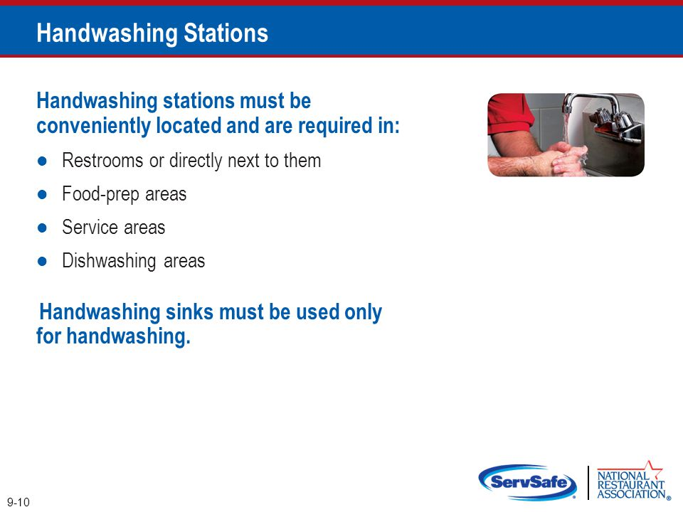 Handwashing Stations Handwashing stations must be conveniently located and are required in: Restrooms or directly next to them.