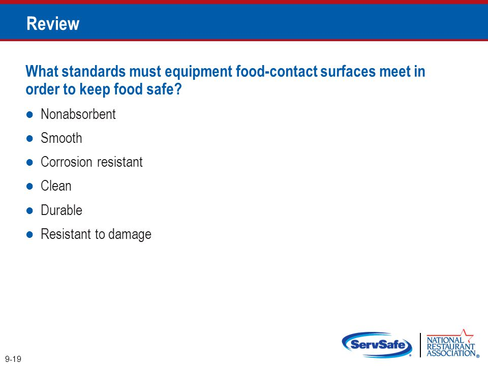 Review What standards must equipment food-contact surfaces meet in order to keep food safe Nonabsorbent.
