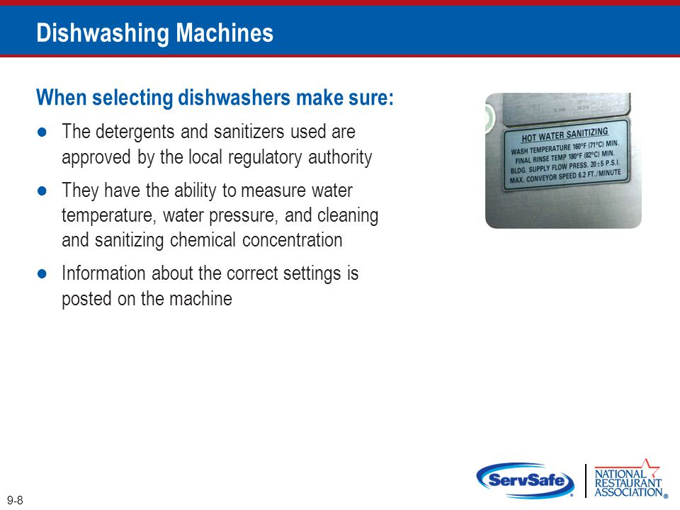 Dishwashing Machines When selecting dishwashers make sure: