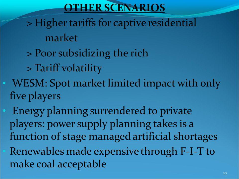 > Higher tariffs for captive residential market