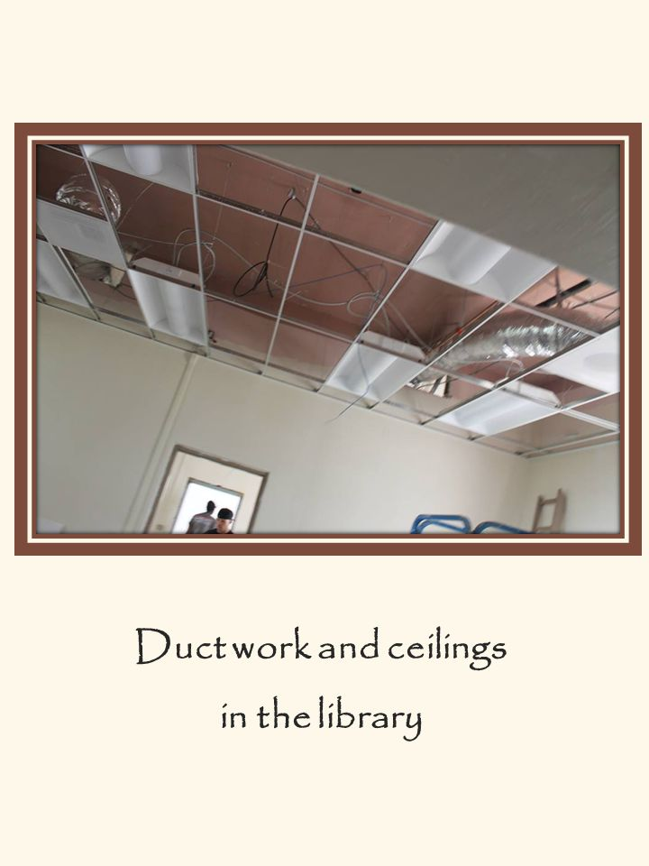 Duct work and ceilings in the library