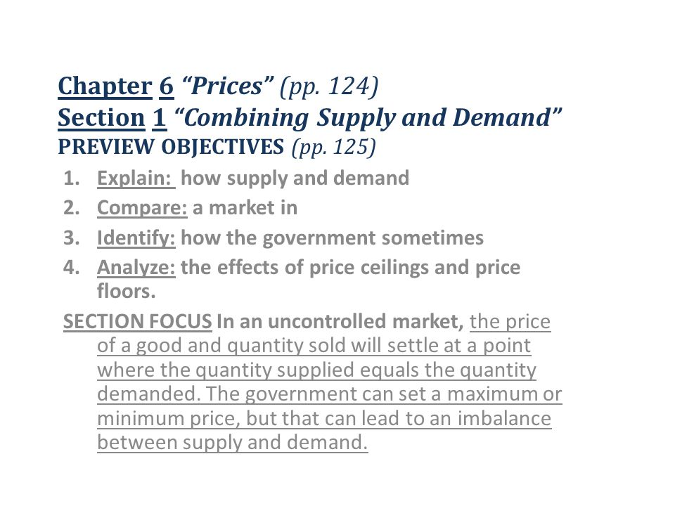 Chapter 6 Prices (pp. 124) Section 1 Combining Supply and Demand PREVIEW OBJECTIVES (pp. 125)