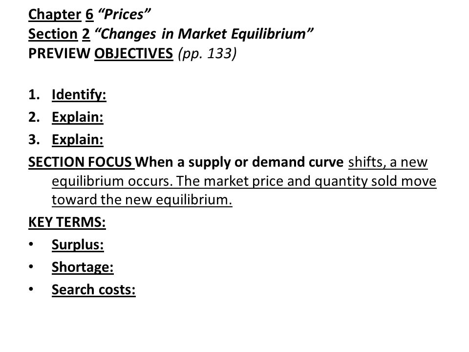 Chapter 6 Prices Section 2 Changes in Market Equilibrium PREVIEW OBJECTIVES (pp. 133)